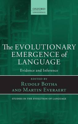 The Evolutionary Emergence of Language: Evidence and Inference - Oxford Studies in the Evolution of Language 16 (Hardback)