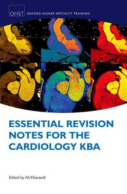 Essential Revision Notes for Cardiology KBA - Oxford Specialty Training: Revision Texts (Paperback)