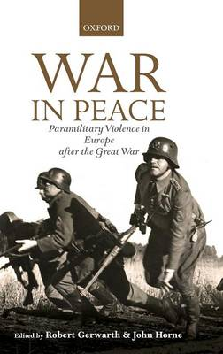War in Peace: Paramilitary Violence in Europe after the Great War - The Greater War (Hardback)
