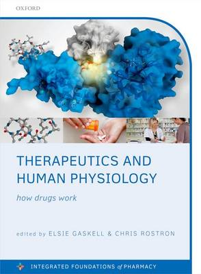 Therapeutics and Human Physiology: How drugs work - Integrated Foundations Of Pharmacy (Paperback)