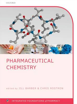 Pharmaceutical Chemistry - Integrated Foundations Of Pharmacy (Paperback)