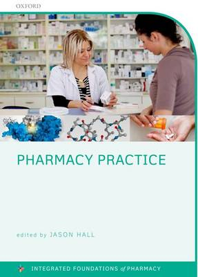 Pharmacy Practice - Integrated Foundations Of Pharmacy (Paperback)