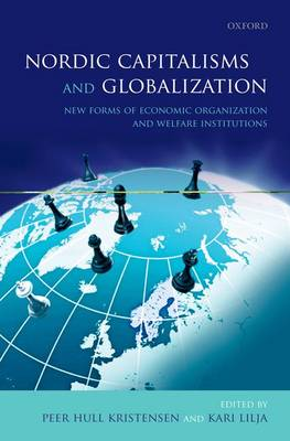 Nordic Capitalisms and Globalization: New Forms of Economic Organization and Welfare Institutions (Paperback)