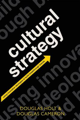 Cultural Strategy: Using Innovative Ideologies to Build Breakthrough Brands (Paperback)