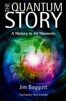 The Quantum Story: A History in 40 Moments (Paperback)