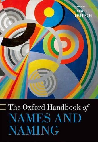 The Oxford Handbook of Names and Naming - Oxford Handbooks (Hardback)
