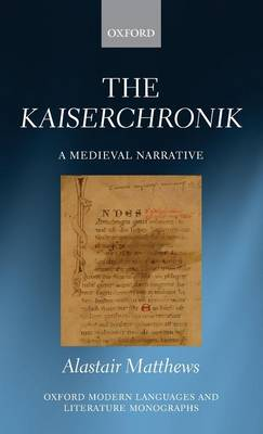 The Kaiserchronik: A Medieval Narrative - Oxford Modern Languages and Literature Monographs (Hardback)