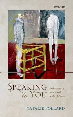 Speaking to You: Contemporary Poetry and Public Address (Hardback)