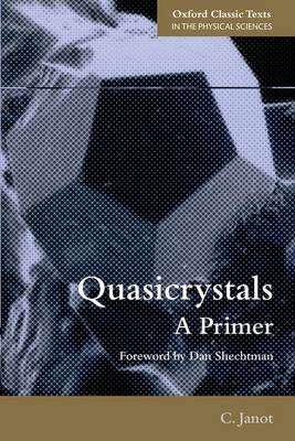 Quasicrystals: A Primer - Oxford Classic Texts in the Physical Sciences (Paperback)