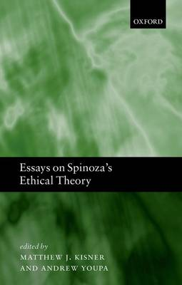 Essays on Spinoza's Ethical Theory (Hardback)