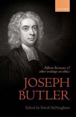 Joseph Butler: Fifteen Sermons and other writings on ethics (Hardback)
