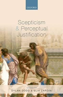 Scepticism and Perceptual Justification (Hardback)