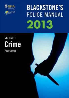 Blackstone's Police Manual 2013: Crime v. 1 - Blackstone's Police Manuals (Paperback)