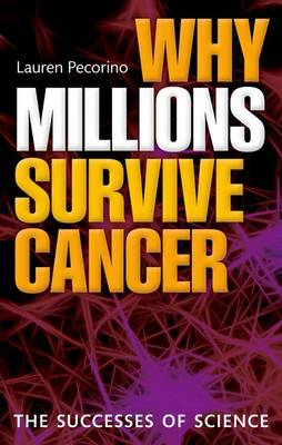 Why Millions Survive Cancer: The successes of science (Paperback)