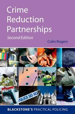 Crime Reduction Partnerships: A Practical Guide for Police Officers - Blackstone's Practical Policing (Paperback)