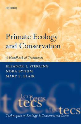 Primate Ecology and Conservation - Techniques in Ecology & Conservation (Paperback)