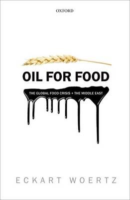Oil for Food: The Global Food Crisis and the Middle East (Hardback)