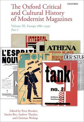 The Oxford Critical and Cultural History of Modernist Magazines: Volume III: Europe 1880 - 1940 - Oxford Critical Cultural History of Modernist Magazines
