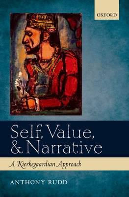 Self, Value, and Narrative: A Kierkegaardian Approach (Hardback)