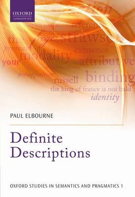 Definite Descriptions - Oxford Studies in Semantics and Pragmatics (Hardback)