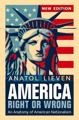 America Right or Wrong: An Anatomy of American Nationalism NEW EDITION (Paperback)