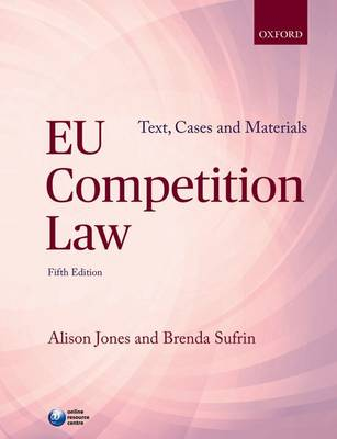 EU Competition Law: Text, Cases, and Materials - Text, Cases and Materials (Paperback)