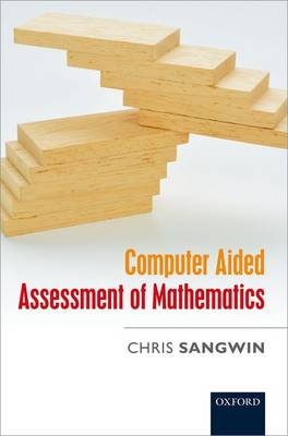 Computer Aided Assessment of Mathematics (Hardback)