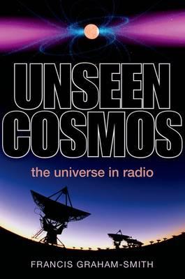 Unseen Cosmos: The Universe in Radio (Hardback)