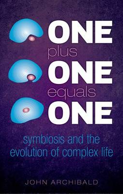 One Plus One Equals One: Symbiosis and the evolution of complex life (Hardback)
