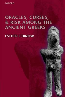 Oracles, Curses, and Risk Among the Ancient Greeks (Paperback)