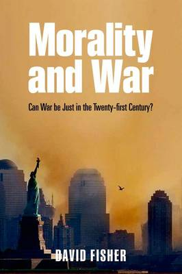 Morality and War: Can War be Just in the Twenty-first Century? (Paperback)