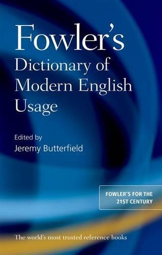 Fowler's Dictionary of Modern English Usage (Hardback)