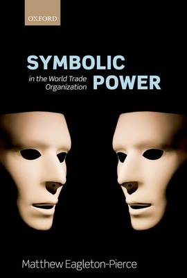 Symbolic Power in the World Trade Organization (Hardback)
