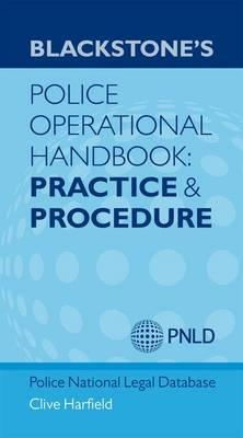 Blackstone's Police Operational Handbook: Practice and Procedure (Paperback)