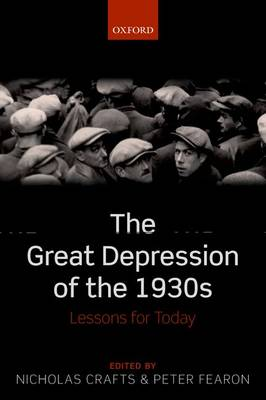 The Great Depression of the 1930s: Lessons for Today (Hardback)