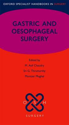 Gastric and Oesophageal Surgery - Oxford Specialist Handbooks in Surgery (Paperback)