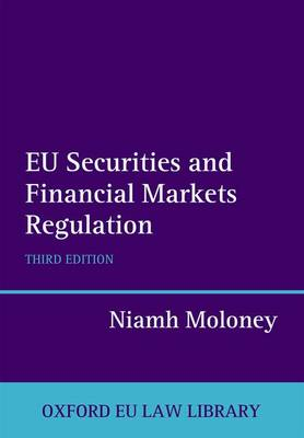 EU Securities and Financial Markets Regulation - Oxford European Union Law Library (Hardback)