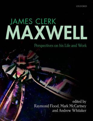 James Clerk Maxwell: Perspectives on his Life and Work (Hardback)