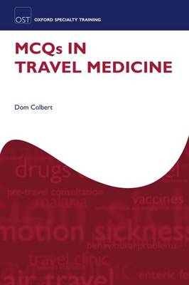 MCQs in Travel Medicine - Oxford Specialty Training: Revision Texts (Paperback)