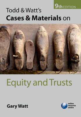 Todd & Watt's Cases and Materials on Equity and Trusts (Paperback)