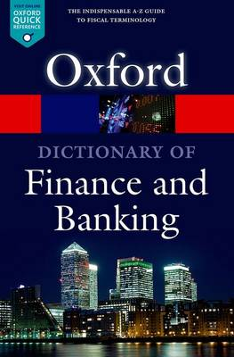 A Dictionary of Finance and Banking - Oxford Quick Reference (Paperback)