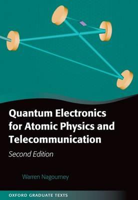 Quantum Electronics for Atomic Physics and Telecommunication - Oxford Graduate Texts (Hardback)