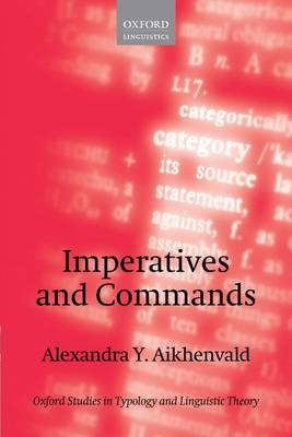 Imperatives and Commands - Oxford Studies in Typology and Linguistic Theory (Paperback)