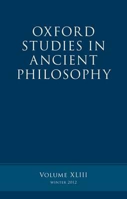 Oxford Studies in Ancient Philosophy, Volume 43 - Oxford Studies in Ancient Philosophy (Hardback)