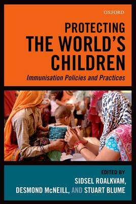 Protecting the World's Children: Immunisation policies and Practices (Paperback)