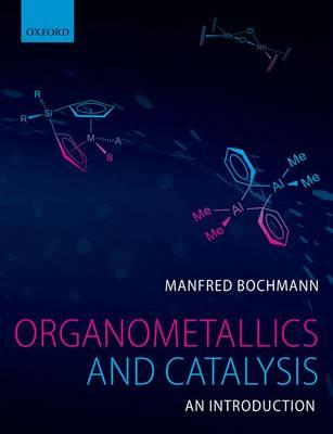 Organometallics and Catalysis: An Introduction (Paperback)
