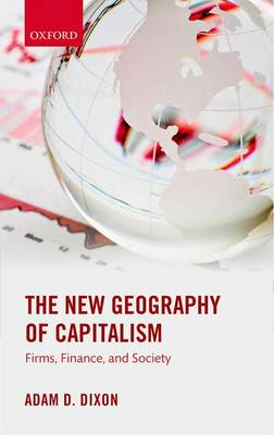 The New Geography of Capitalism: Firms, Finance, and Society (Paperback)