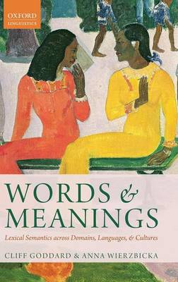 Words and Meanings: Lexical Semantics Across Domains, Languages, and Cultures (Hardback)