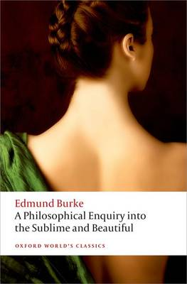 A Philosophical Enquiry into the Origin of our Ideas of the Sublime and the Beautiful - Oxford World's Classics (Paperback)