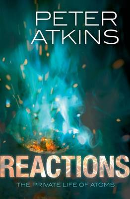 Reactions: The private life of atoms (Paperback)